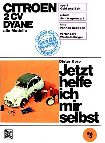 Preisvergleich Produktbild Citroën 2 CV Dyane, alle Modelle bis Sept. 1990 (Jetzt helfe ich mir selbst)