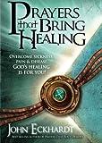PRAYERS THAT BRING HEALING (Prayers for Spiritual Battle)