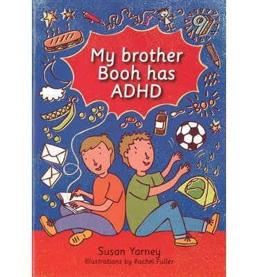 [(My Brother Booh Has ADHD)] [ By (author) Susan Yarney ] [May, 2014]