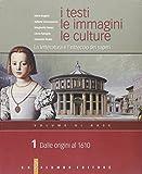 I testi, le immagini, le culture. La letteratura e l'intreccio dei saperi. Versione base. Per le Scuole superiori: 1