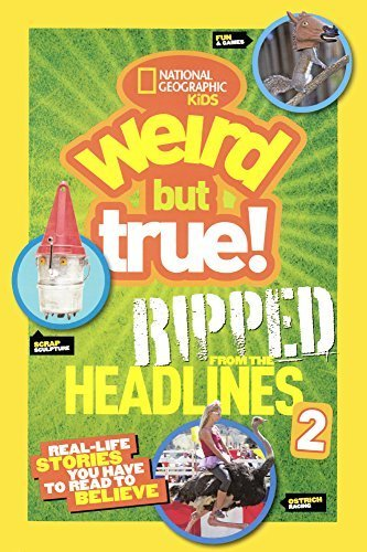 National Geographic Kids Weird but True! Ripped from the Headlines 2 (Turtleback School & Library Binding Edition) by National Geographic (2015-06-09)