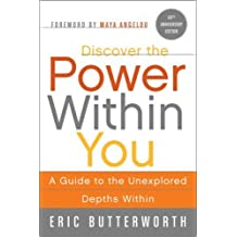 Discover the Power Within You: A Guide to the Unexplored Depths Within (Plus) by Butterworth, Eric (2008) Paperback