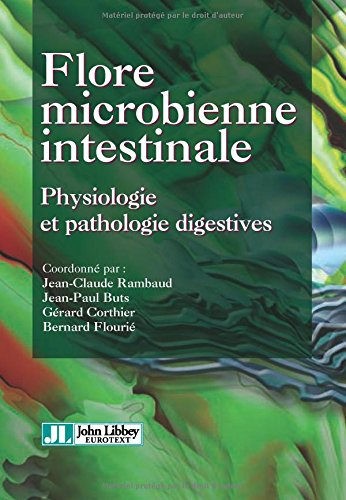 Flore microbienne intestinale : Physiologie et pathologie digestives
