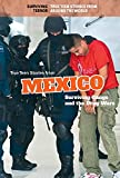 True Teen Stories from Mexico: Surviving Gangs and the Drug Wars (Surviving Terror: True Teen Stories from Around the World)