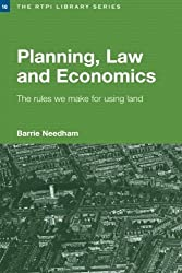 Planning, Law and Economics: The Rules We Make for Using Land (RTPI Library Series) by Barrie Needham (2006-05-03)