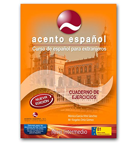 Curso de Español para extranjeros. Acento Español. Nivel Intermedio B1. Segunda Edición. Cuaderno de Ejercicios con Solucionario