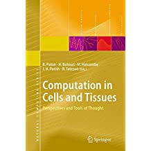 Computation in Cells and Tissues: Perspectives and Tools of Thought (Natural Computing Series)