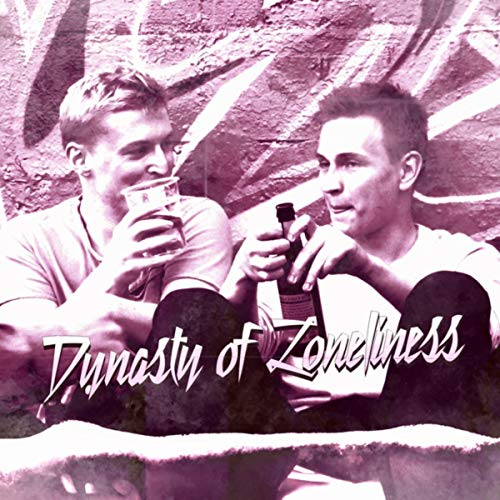 Dynasty Of Loneliness [Explicit]