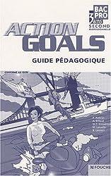 Anglais 2e professionnelle Bac pro 3 ans Action Goals : Guide pédagogique