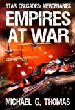 Empires at War (Star Crusades: Mercenaries Book 6)