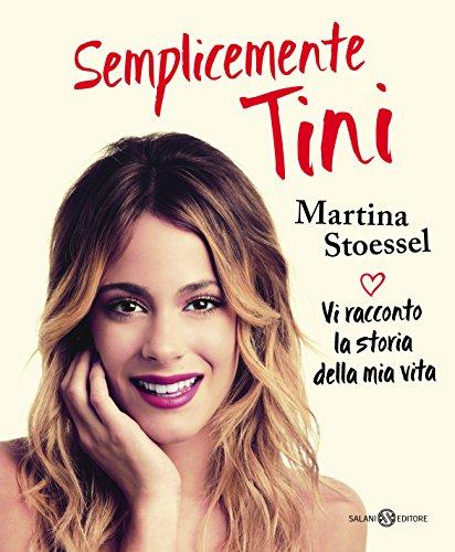 Semplicemente Tini: Vi racconto la storia della mia vita: l'autobiografia ufficiale di Violetta