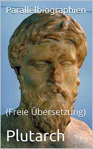 Parallelbiographien: (Freie - Freie übersetzung