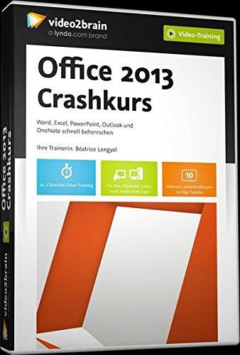 Office 2013 Crashkurs – Word, Excel, PowerPoint, Outlook und OneNote schnell beherrschen (PC+MAC+Linux)