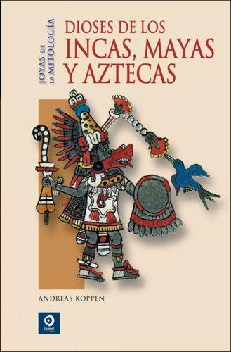 Portada del libro Dioses de los Incas, mayas y aztecas (Joyas De La Mitologia/ Jewels of Mythology)