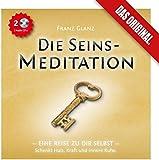 Die Seins-Meditation - Eine Reise zu Dir selbst. (2 Audio-CDs)