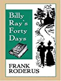 Billy Ray's Forty Days by Frank Roderus (2004-09-10)