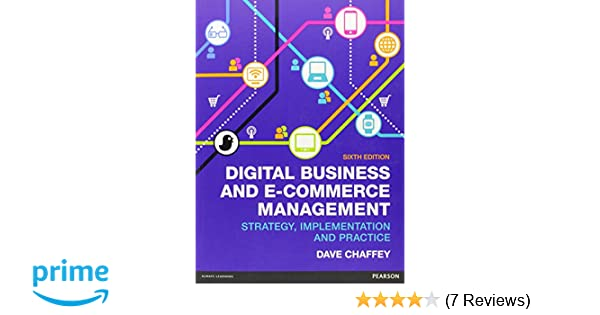 f29c6743d3 Digital Business and E-Commerce Management: Amazon.co.uk: Dave Chaffey:  9780273786542: Books