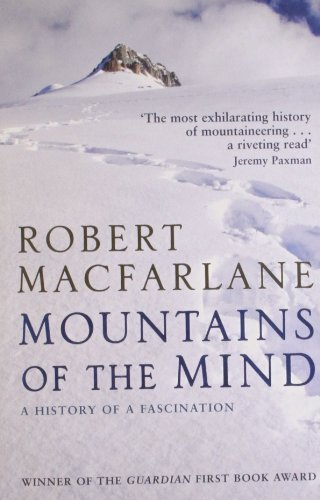 Mountains of the Mind: a History of a Fascination by Robert Macfarlane (2008) Paperback