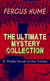 FERGUS HUME - The Ultimate Mystery Collection: 21 Thriller Novels in One Volume: The Mystery of a Hansom Cab, Red Money, The Bishop's Secret, The Pagan's ... Hagar of the Pawn-Shop... (English Edition)
