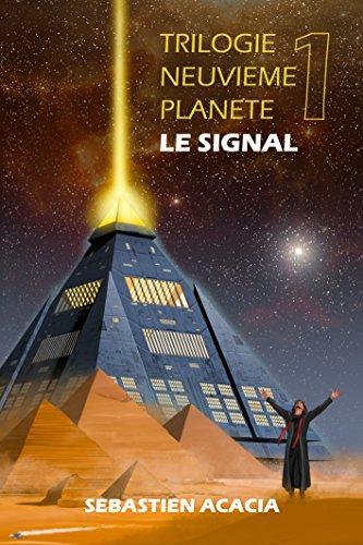 LE SIGNAL (TRILOGIE NEUVIEME PLANETE t. 1) par Sébastien Acacia