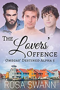 The Lovers' Offence (Omegas' Destined Alpha 5): MMM Alpha/Omega Mpreg Romance by [Swann, Rosa]