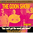 The Goon Show Vol. 10 - You Can't Get the Wood, You Know!