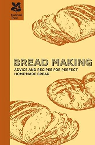 Bread Making: A practical guide to all aspects of bread making (National Trust Food)