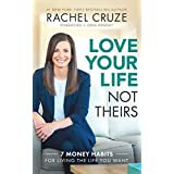 Love Your Life, Not Theirs: 7 Money Habits for Living the Life You Want (English Edition)