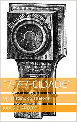 """""""7-7-7-Cidade"""": Um Mistério do Telefone (Portuguese Edition)"""