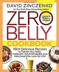 Zero Belly Cookbook: 150+ Delicious Recipes to Flatten Your Belly, Turn Off Your Fat Genes, and Help Keep You Lean for Life! by David Zinczenko (2015-09-08)