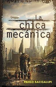 La chica mecánica par Paolo Bacigalupi