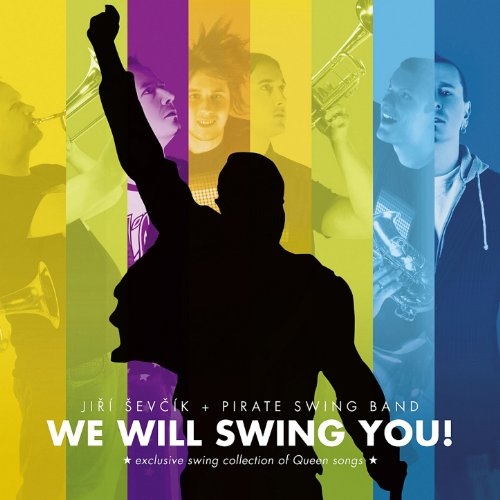 We Will Swing You! (Swing Collection of Queen Songs)