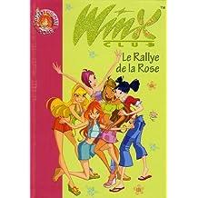 Winx Club, Tome 6 : Le Rallye de la Rose de Various authors (8 mars 2006) Poche