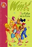 winx club tome 6 le rallye de la rose de marvaud sophie 2006 broch?