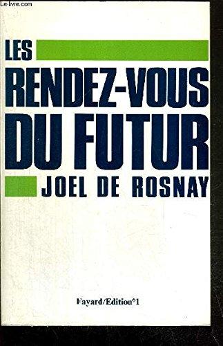 Les rendez-vous du futur par Joël de Rosnay