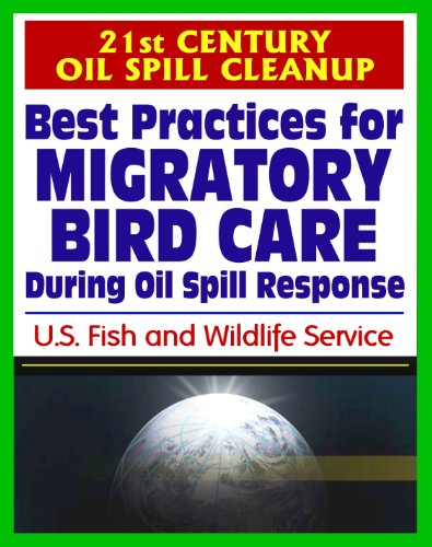 21st Century Oil Spill Cleanup: Best Practices for Migratory Bird Care During Oil Spill Response (English Edition) -