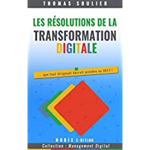 Les résolutions de la transformation digitale: Edition 2 - 2017