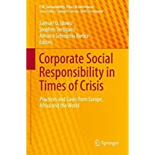 Corporate Social Responsibility in Times of Crisis: Practices and Cases from Europe, Africa and the World (CSR, Sustainability, Ethics & Governance)