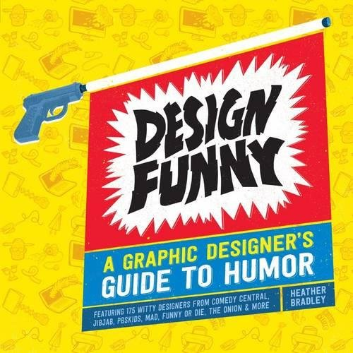 Design Funny: A Graphic Designer's Guide to Humor