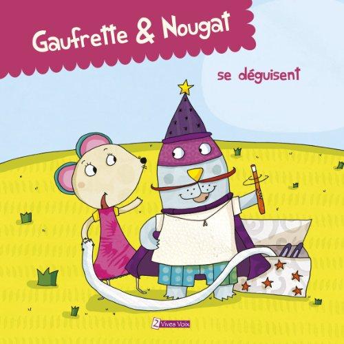 Gaufrette & Nougat : Gaufrette & Nougat se déguisent