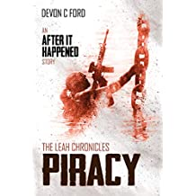 Piracy: The Leah Chronicles (After it Happened Book 8)