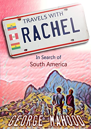 Travels with Rachel: In Search of South America (English Edition)