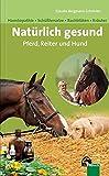 Natürlich gesund für Pferd, Reiter und Hund (Amazon.de)
