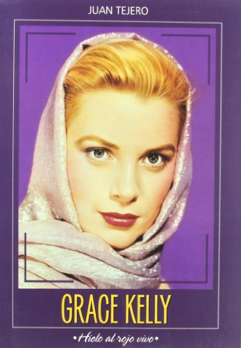 Grace Kelly, hierro al rojo vivo epub
