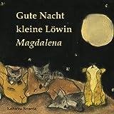 Gute Nacht kleine Löwin Magdalena