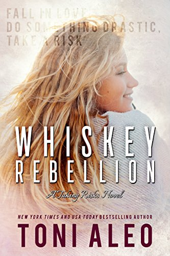 Whiskey Rebellion (Taking Risks Book 3) (English Edition)