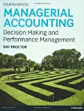 Managerial Accounting: Decision Making and Performance Improvement