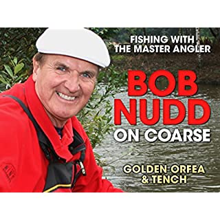 Bob Nudd on Coarse: Fishing with the Master Angler - Golden Orfea & Tench