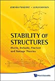 STABILITY OF STRUCTURES: ELASTIC, INELASTIC, FRACTURE AND DAMAGE THEORIES by BAZANT ZDENEK P ET AL (16-Oct-2010) Paperback
