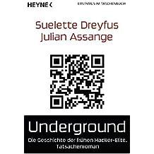 Underground: Die Geschichte der frühen Hacker-Elite. Tatsachenroman